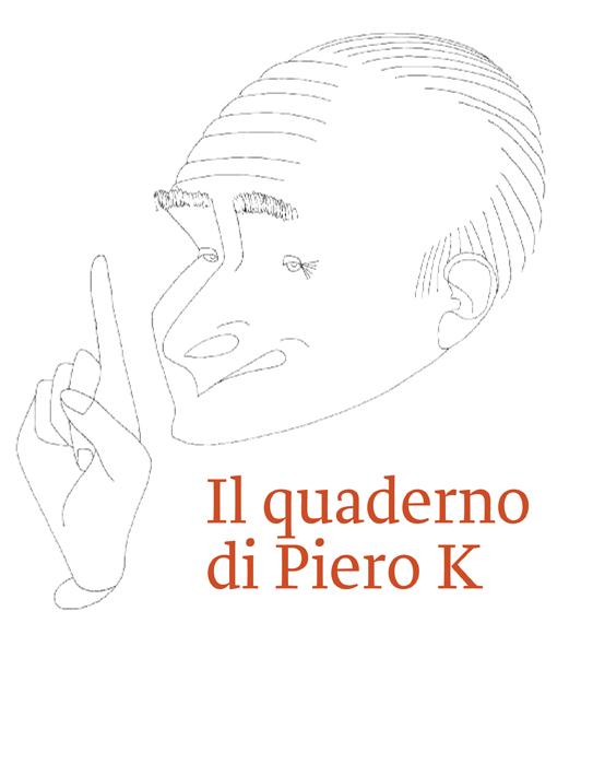 Il quaderno di Piero K. con in copertina la caricatura di Kern disegnata da Dino Tamburini.